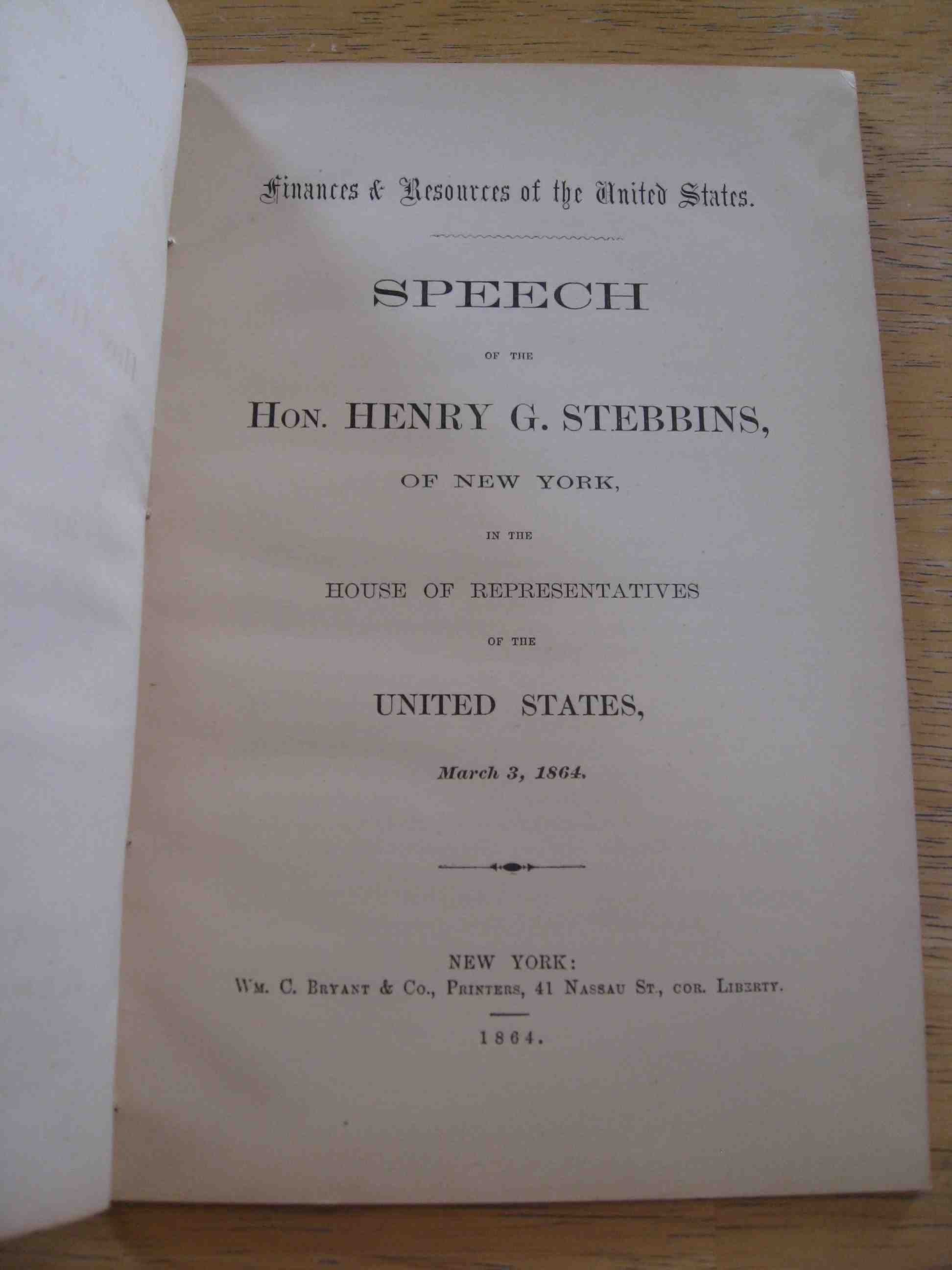 Image for SPEECH OF THE HON. HENRY G. STEBBINS, OF NEW YORK, IN THE HOUSE OF REPRESENTATIVES OF THE UNITED STATES, MARCH 3, 1864